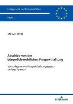 Abschied von der burgerlich-rechtlichen Prospekthaftung; Vorschlag fur ein Prospekthaftungsgesetz de lege ferenda