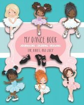 My Dance Book: For Journaling, Coloring, and Drawing