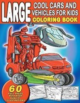 Large Cool Cars and Vehicles For Kids Coloring Book