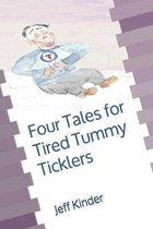Four Tales for Tired Tummy Ticklers