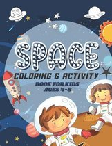Space Coloring & Activity Book for Kids Ages 4-8: Space Games with Planets, Astronauts, Rockets and Stars Child Workbook with ColoUring Pages, Mazes,
