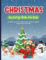 Christmas Activity Book for Kids: Coloring, Drawing, Word Search, Maze, and Puzzles