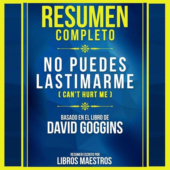 Boek cover Resumen Completo: No Puedes Lastimarme (Can't Hurt Me) - Basado En El Libro De David Goggins van Libros Maestros (Onbekend)