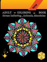 Adult Coloring Book: Stress Relieving, Animals, Mandalas