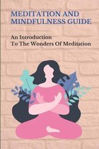 Meditation And Mindfulness Guide: An Introduction To The Wonders Of Meditation