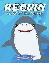 Requin Livre de coloriage: Pour les enfants de 4 à 8 ans - Livre d'activités sur les requins pour les garçons et les filles