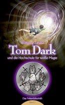 Tom Dark und die Hochschule fur weisse Magie