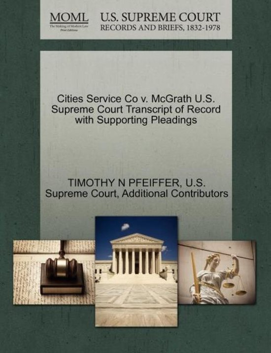 Cities Service Co V. McGrath U.S. Supreme Court Transcript of Record with Supporting Pleadings