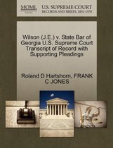 Wilson (J.E.) V. State Bar of Georgia U.S. Supreme Court Transcript of Record with Supporting Pleadings