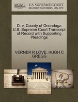 D. V. County of Onondaga U.S. Supreme Court Transcript of Record with Supporting Pleadings