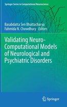 Validating Neuro-Computational Models of Neurological and Psychiatric Disorders
