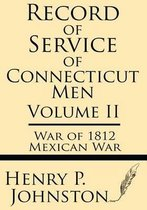 Record of Service of Connecticut Men (Volume II)