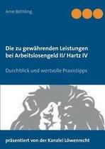 Die zu gewahrenden Leistungen bei Arbeitslosengeld II/ Hartz IV