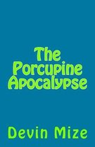 The Porcupine Apocalypse