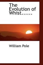 The Evolution of Whist......
