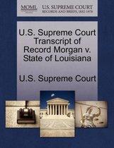 U.S. Supreme Court Transcript of Record Morgan V. State of Louisiana