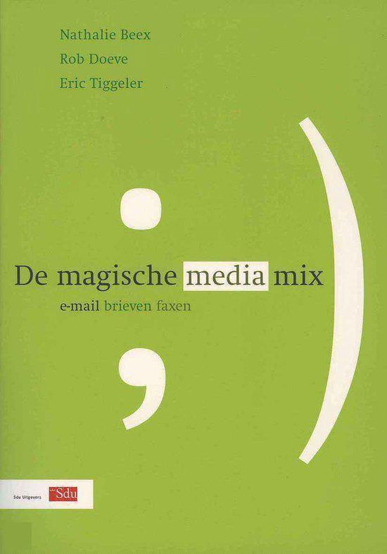 Cover van het boek 'De magische mediamix / druk 1' van N. Beex en Rob Doeve