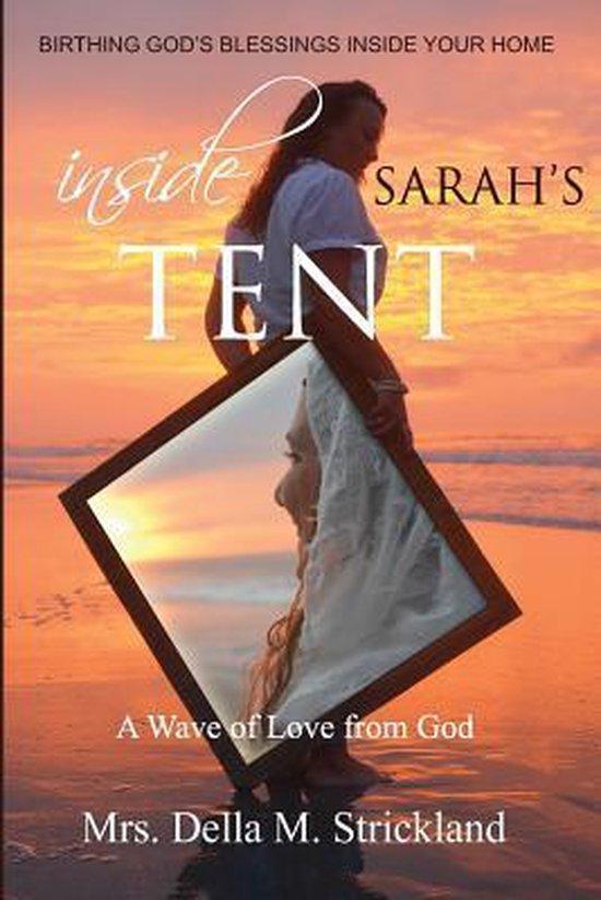 Inside Sarah's Tent, Birthing God's Blessings Inside Your Home