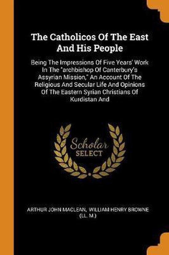 Boek cover The Catholicos of the East and His People van Arthur John Maclean (Paperback)