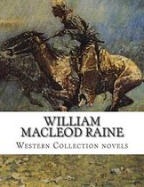 William MacLeod Raine, Western Collection Novels