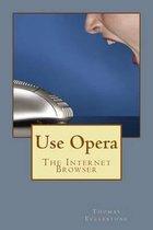 Use Opera