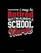 I May Be Retired But I'm Always a School Nurse