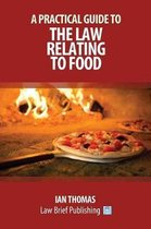 A Practical Guide to the Law Relating to Food