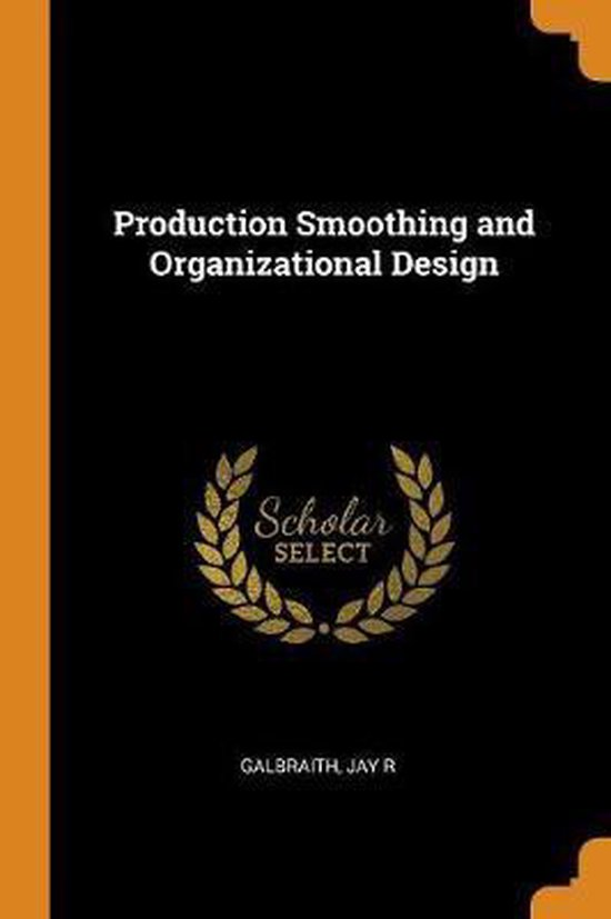 Production Smoothing and Organizational Design