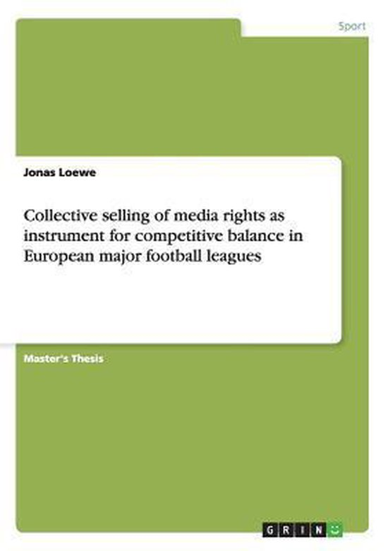 Collective Selling of Media Rights as Instrument for Competitive Balance in European Major Football Leagues