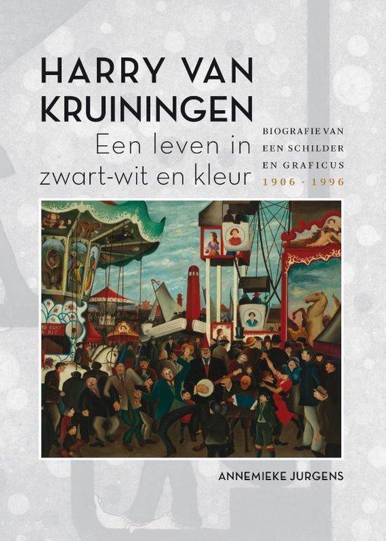 Harry van Kruiningen: Een leven in zwart-wit en kleur - Annemieke Jurgens |
