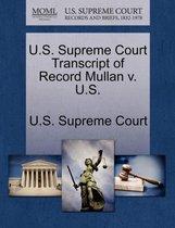 U.S. Supreme Court Transcript of Record Mullan V. U.S.