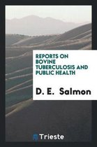 Reports on Bovine Tuberculosis and Public Health