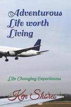 Adventurious Life Worth Living