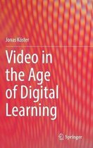 Video in the Age of Digital Learning