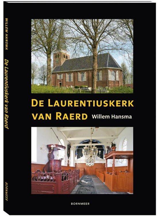 De laurentiuskerk van raerd - Willem Hansma |