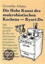 Die Hohe Kunst des makrobiotischen Kochens. Ryori-Do