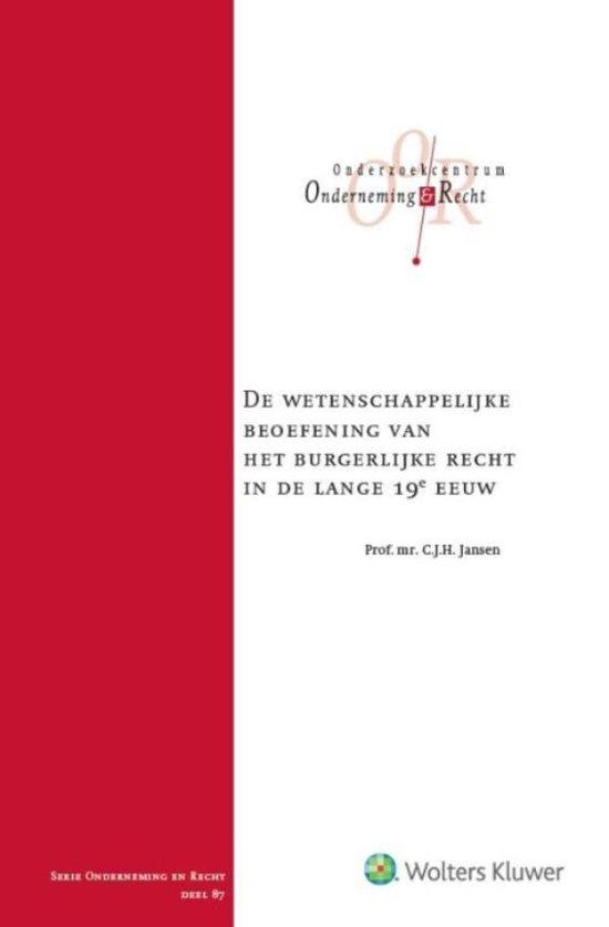 De wetenschappelijke beoefening vh burg. recht in de lange 19e eeuw - C.J.H. Jansen  