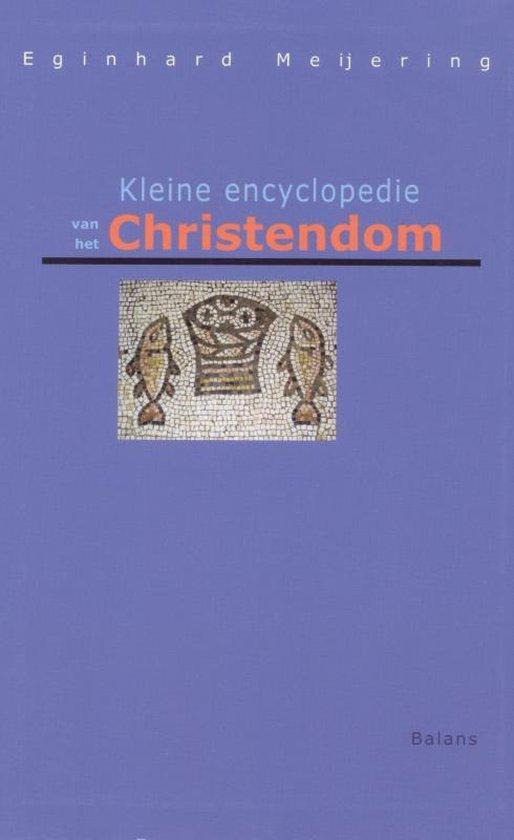 Kleine encyclopedie van het christendom - E. Meijering |