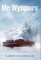 Mr. Wysquers