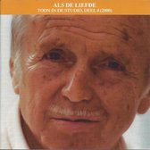 Toon Hermans - Toon In de Studio - Als De Liefde (2000)