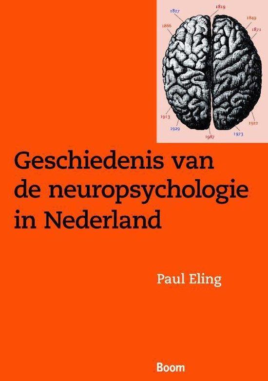 Geschiedenis van de neuropsychologie in Nederland - P. Eling |