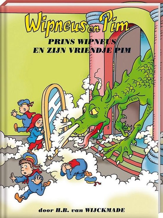Wipneus en Pim - Prins Wipneus en zijn vriendje Pim - B. van Wijckmade |
