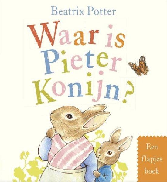 Pieter Konijn - Waar is Pieter Konijn? - Beatrix Potter  