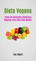 Dieta Vegana: Plano De Refeições Dietéticas Veganas Para Uma Vida Melhor