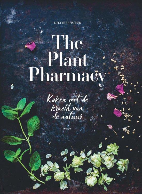 The Plant Pharmacy - Lisette Kreischer |