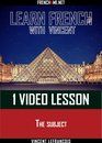 Learn French with Vincent - 1 video lesson - The subject