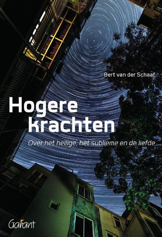Hogere krachten - Bert van der Schaaf |