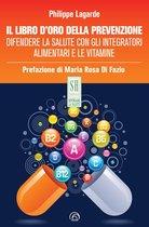 Boek cover Il libro doro della prevenzione van Philippe Lagarde