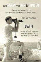 Van Henny via Han tot Han CG deel III Han CG belandt in Bussum, mijn studiejaren, werken en gezin 1961 - 1975