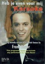 Frans Bauer - Heb je even voor mij Karaoke